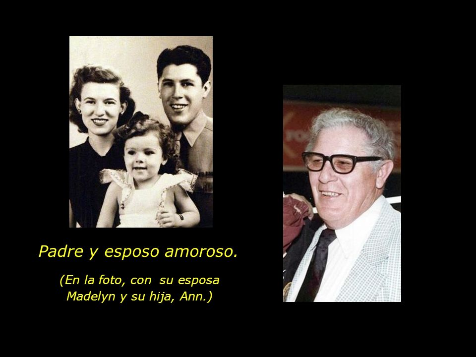 (En la foto, con su esposa Madelyn y su hija, Ann.)