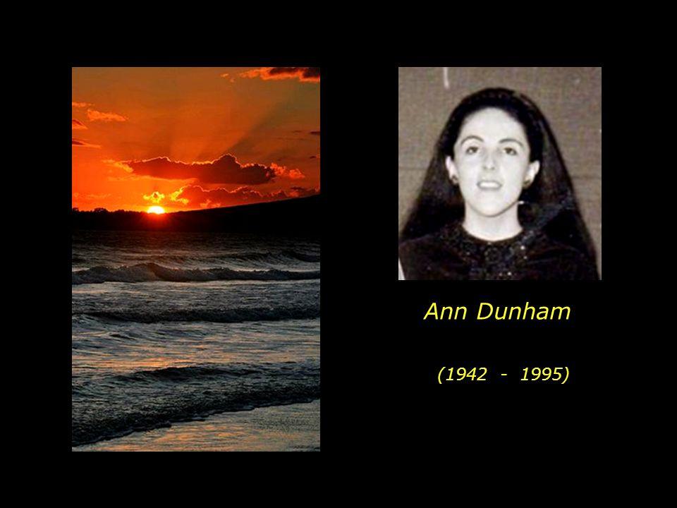 Ann Dunham (1942 - 1995)