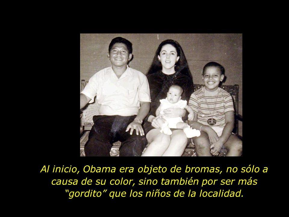 Al inicio, Obama era objeto de bromas, no sólo a causa de su color, sino también por ser más gordito que los niños de la localidad.