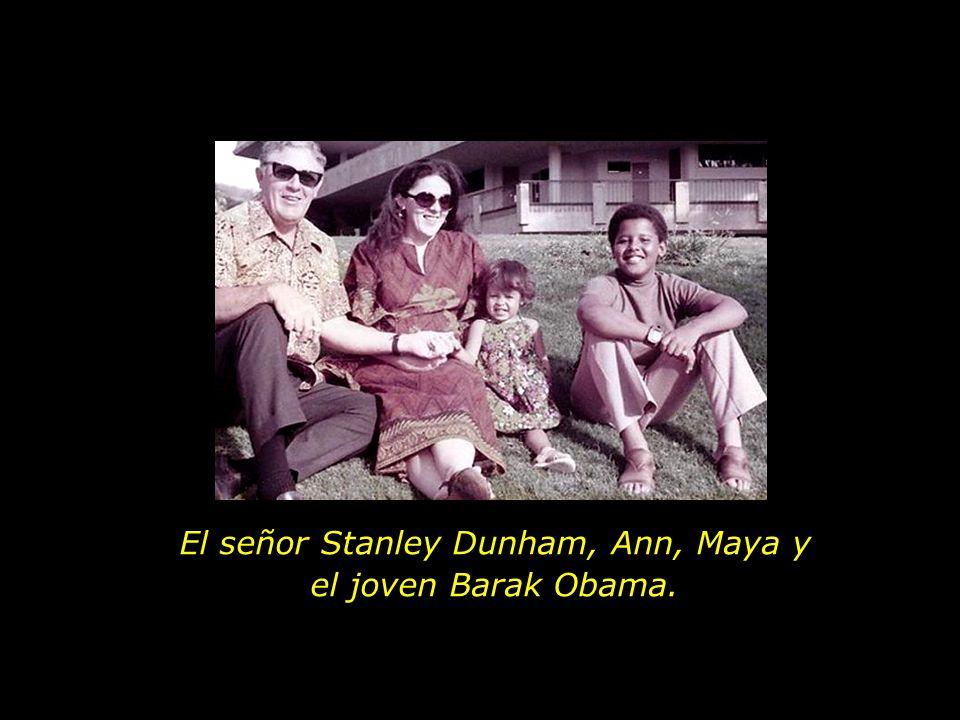 El señor Stanley Dunham, Ann, Maya y el joven Barak Obama.