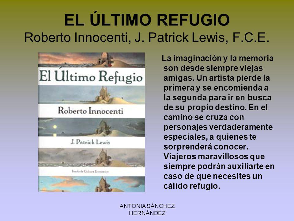 EL ÚLTIMO REFUGIO Roberto Innocenti, J. Patrick Lewis, F.C.E.