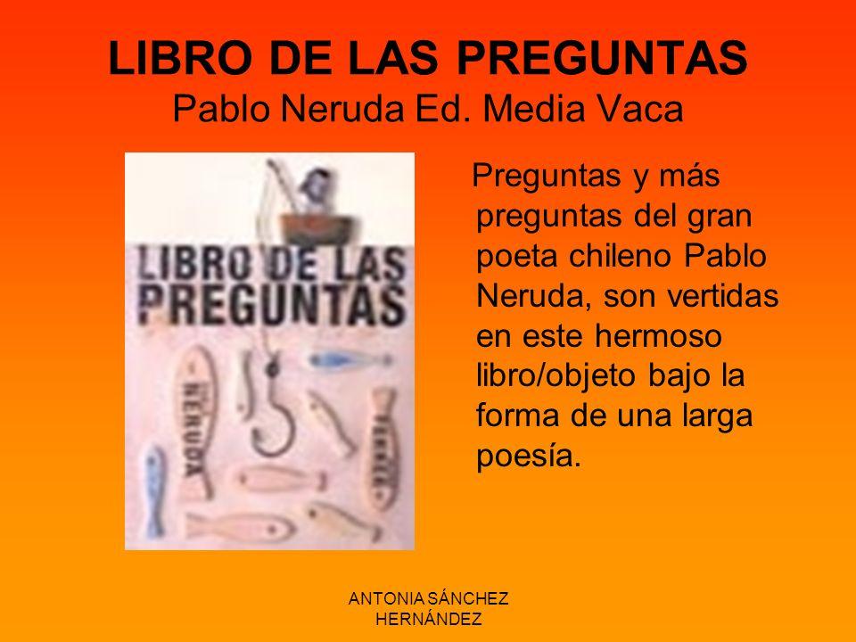 LIBRO DE LAS PREGUNTAS Pablo Neruda Ed. Media Vaca