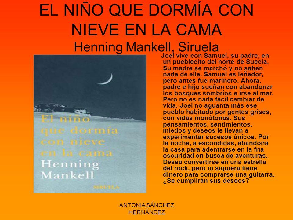EL NIÑO QUE DORMÍA CON NIEVE EN LA CAMA Henning Mankell, Siruela