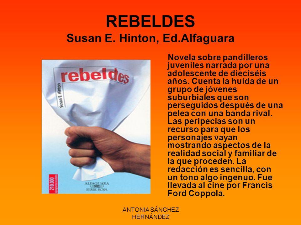 REBELDES Susan E. Hinton, Ed.Alfaguara