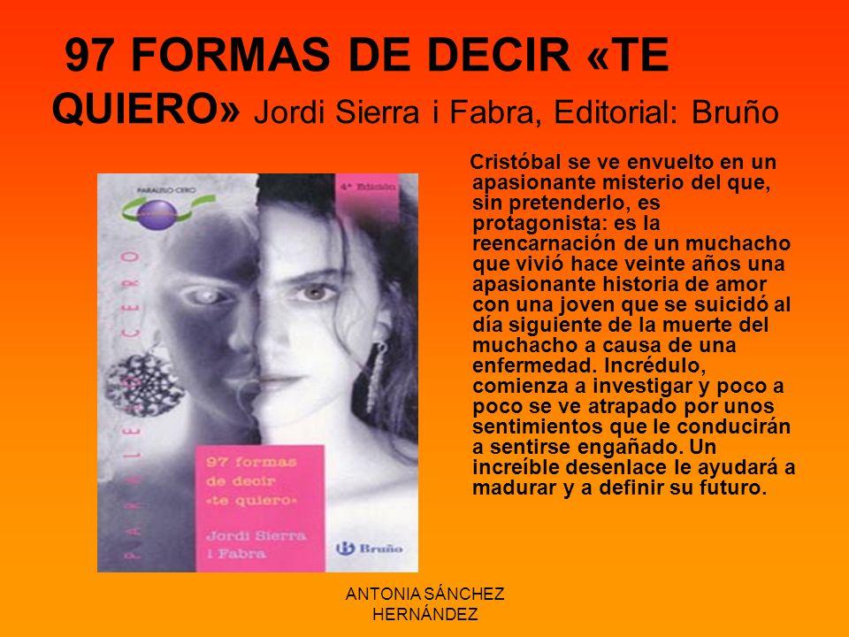 97 FORMAS DE DECIR «TE QUIERO» Jordi Sierra i Fabra, Editorial: Bruño