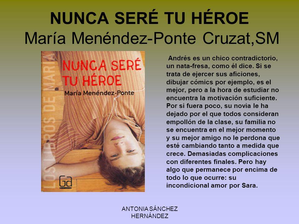 NUNCA SERÉ TU HÉROE María Menéndez-Ponte Cruzat,SM