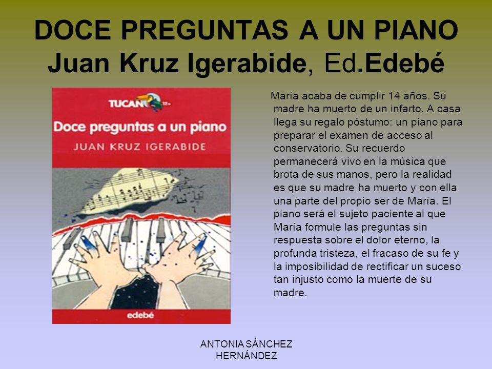 DOCE PREGUNTAS A UN PIANO Juan Kruz Igerabide, Ed.Edebé