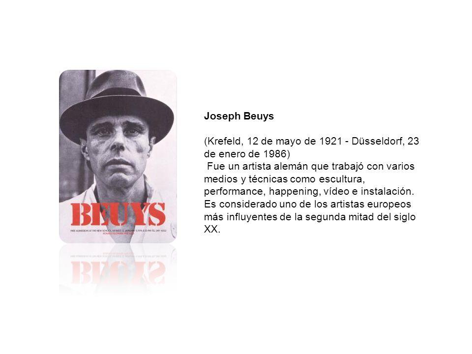 Joseph Beuys (Krefeld, 12 de mayo de 1921 - Düsseldorf, 23 de enero de 1986)