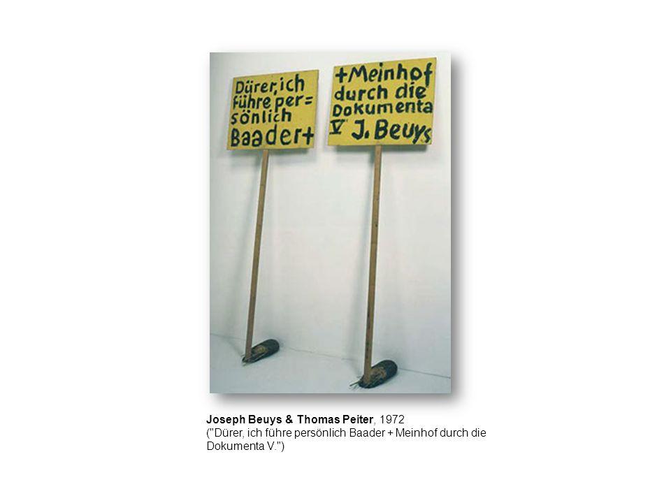 Joseph Beuys & Thomas Peiter, 1972 ( Dürer, ich führe persönlich Baader + Meinhof durch die Dokumenta V. )