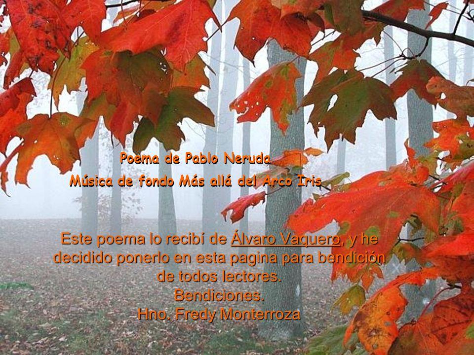 Poema de Pablo Neruda Música de fondo Más allá del Arco Iris