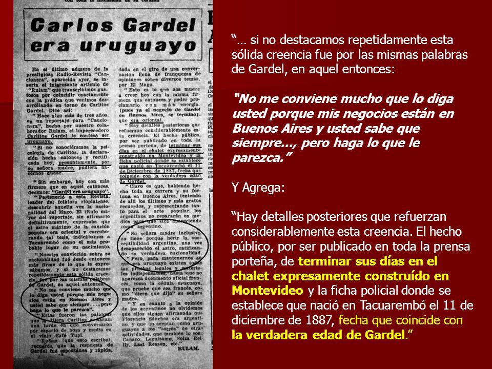 … si no destacamos repetidamente esta sólida creencia fue por las mismas palabras de Gardel, en aquel entonces: