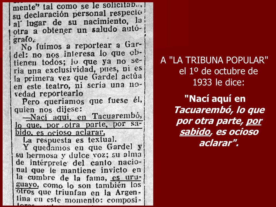 A LA TRIBUNA POPULAR el 1º de octubre de 1933 le dice: