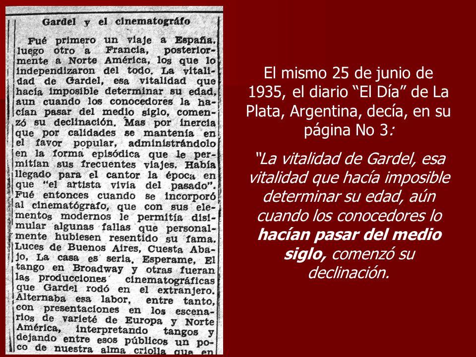 El mismo 25 de junio de 1935, el diario El Día de La Plata, Argentina, decía, en su página No 3: