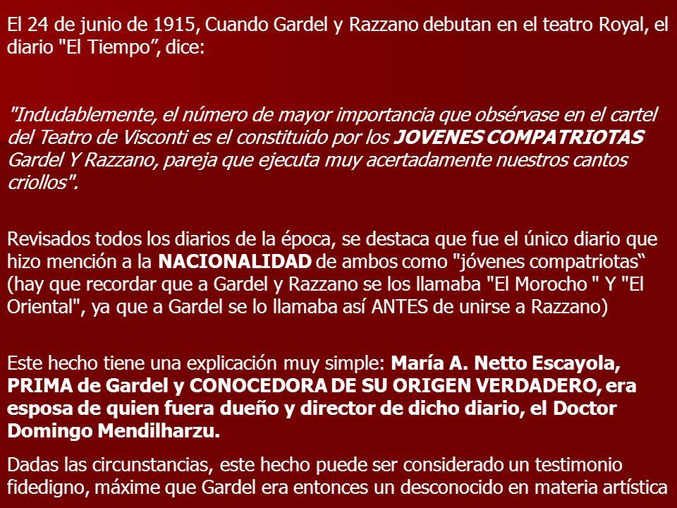 El 24 de junio de 1915, Cuando Gardel y Razzano debutan en el teatro Royal, el diario El Tiempo , dice: