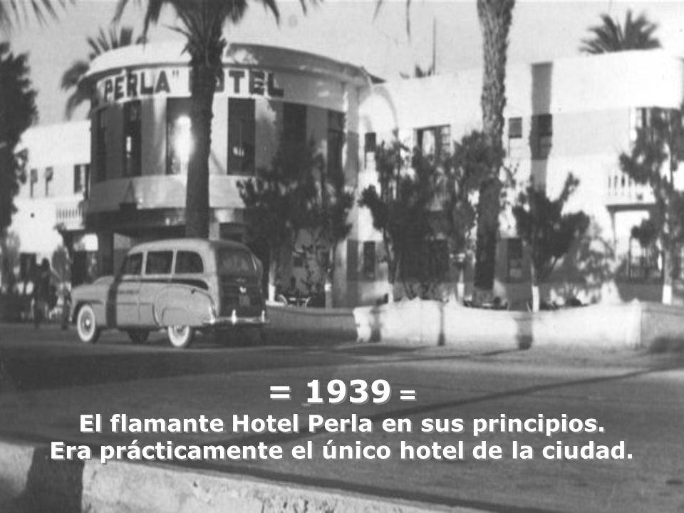 = 1939 = El flamante Hotel Perla en sus principios.