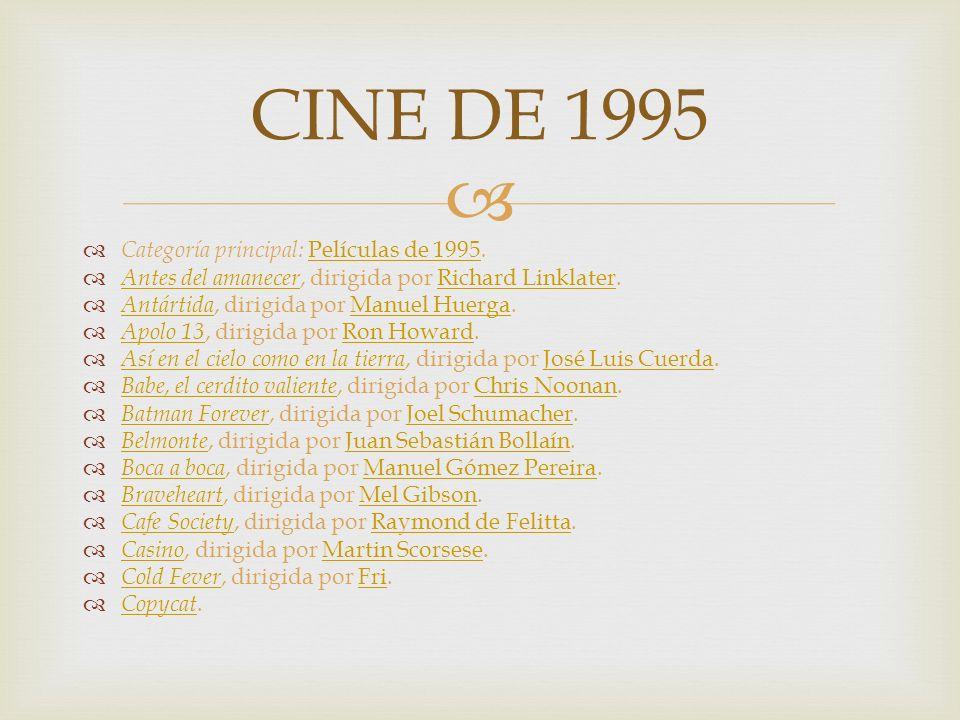 CINE DE 1995 Categoría principal: Películas de 1995.