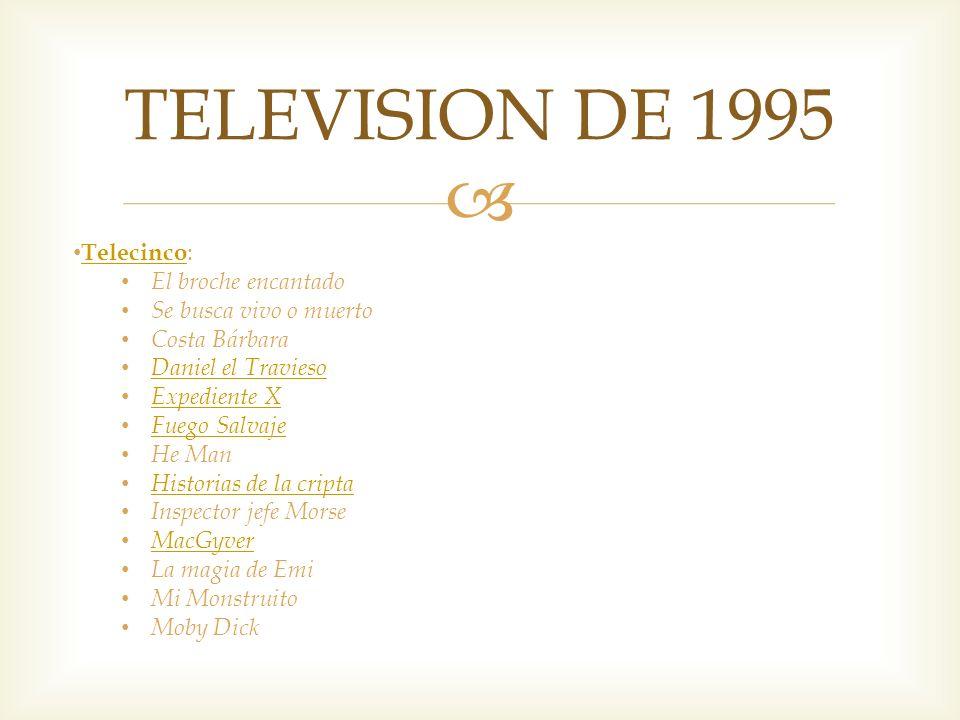 TELEVISION DE 1995 Telecinco: El broche encantado