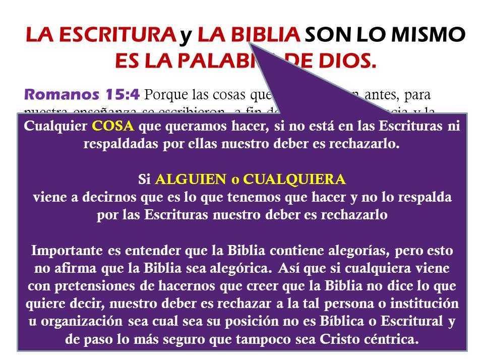 LA ESCRITURA y LA BIBLIA SON LO MISMO Si ALGUIEN o CUALQUIERA