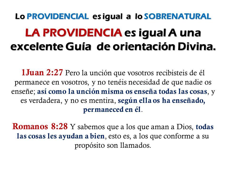 LA PROVIDENCIA es igual A una excelente Guía de orientación Divina.