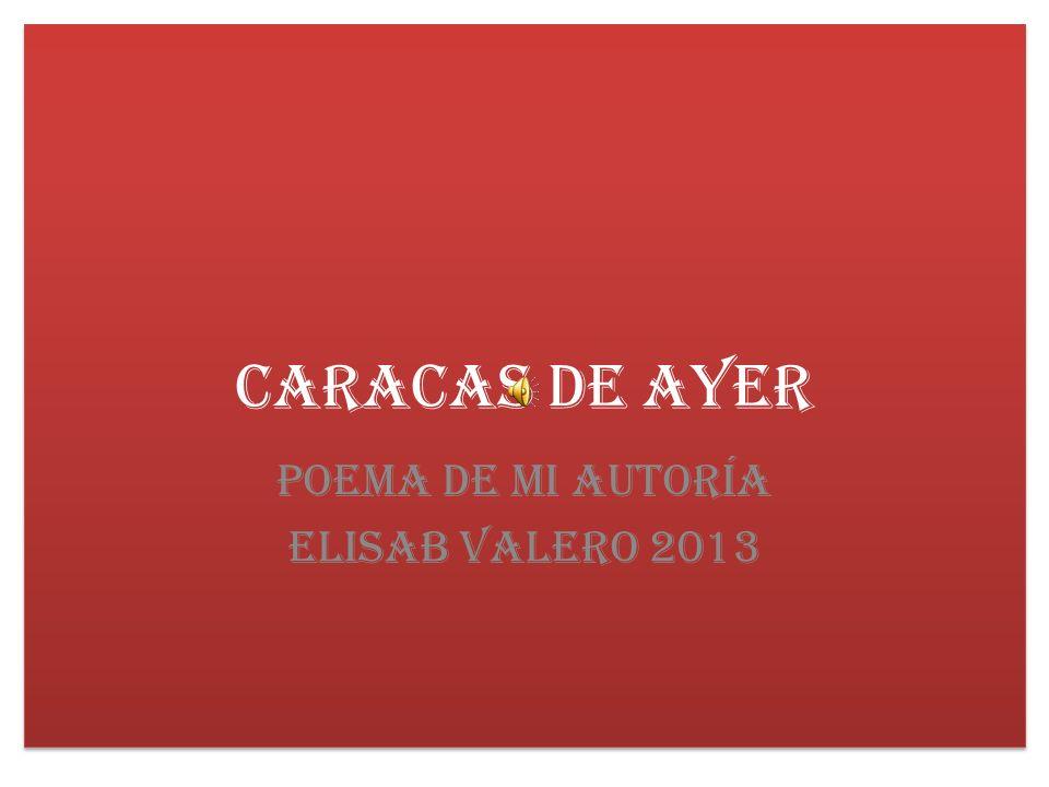 Poema de mi autoría Elisab Valero 2013
