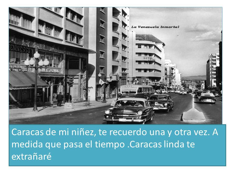 Caracas de mi niñez, te recuerdo una y otra vez