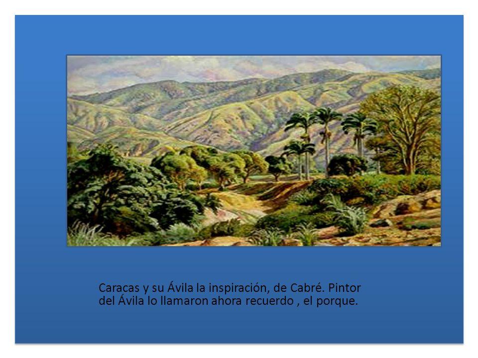 Caracas y su Ávila la inspiración, de Cabré