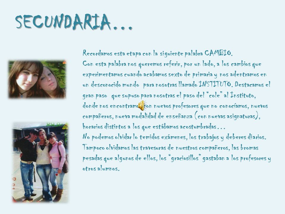 SECUNDARIA… Recordamos esta etapa con la siguiente palabra CAMBIO.