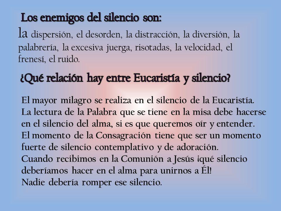 Los enemigos del silencio son:
