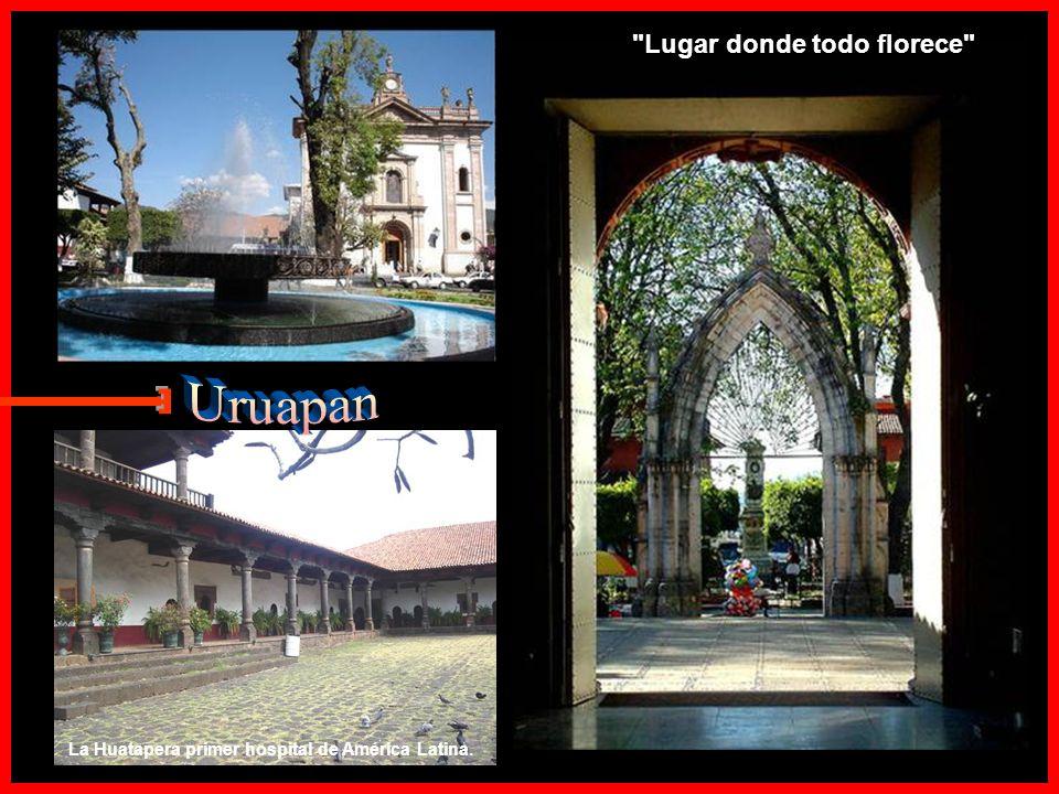 E Uruapan Lugar donde todo florece