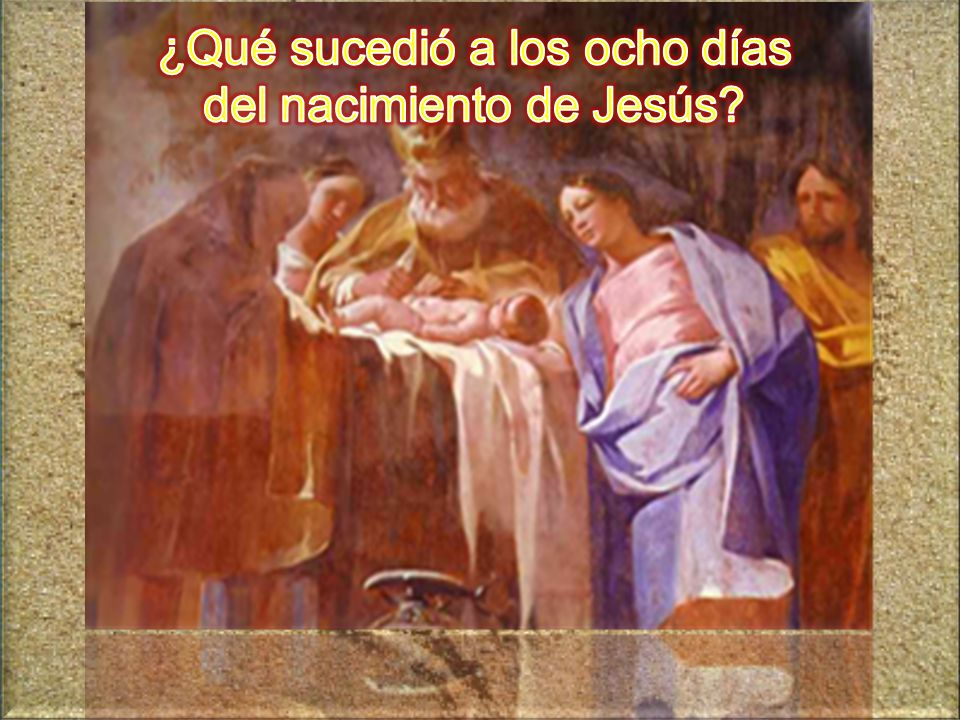 ¿Qué sucedió a los ocho días del nacimiento de Jesús