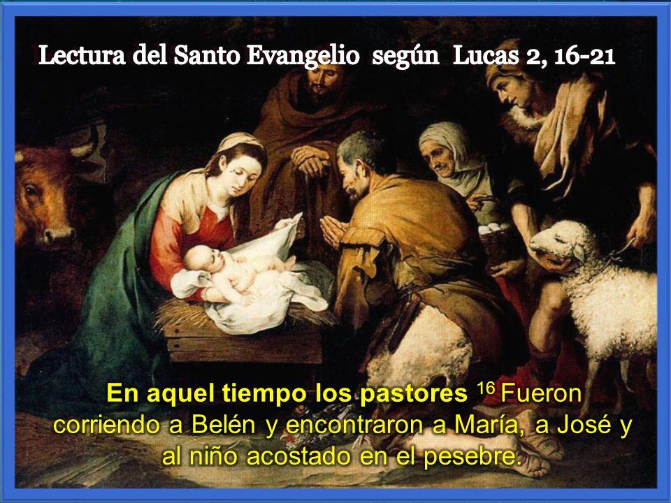 Lectura del Santo Evangelio según Lucas 2, 16-21