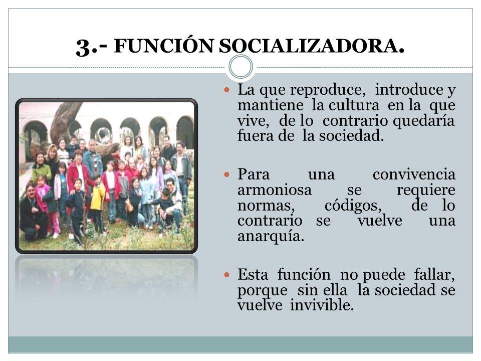 3.- FUNCIÓN SOCIALIZADORA.