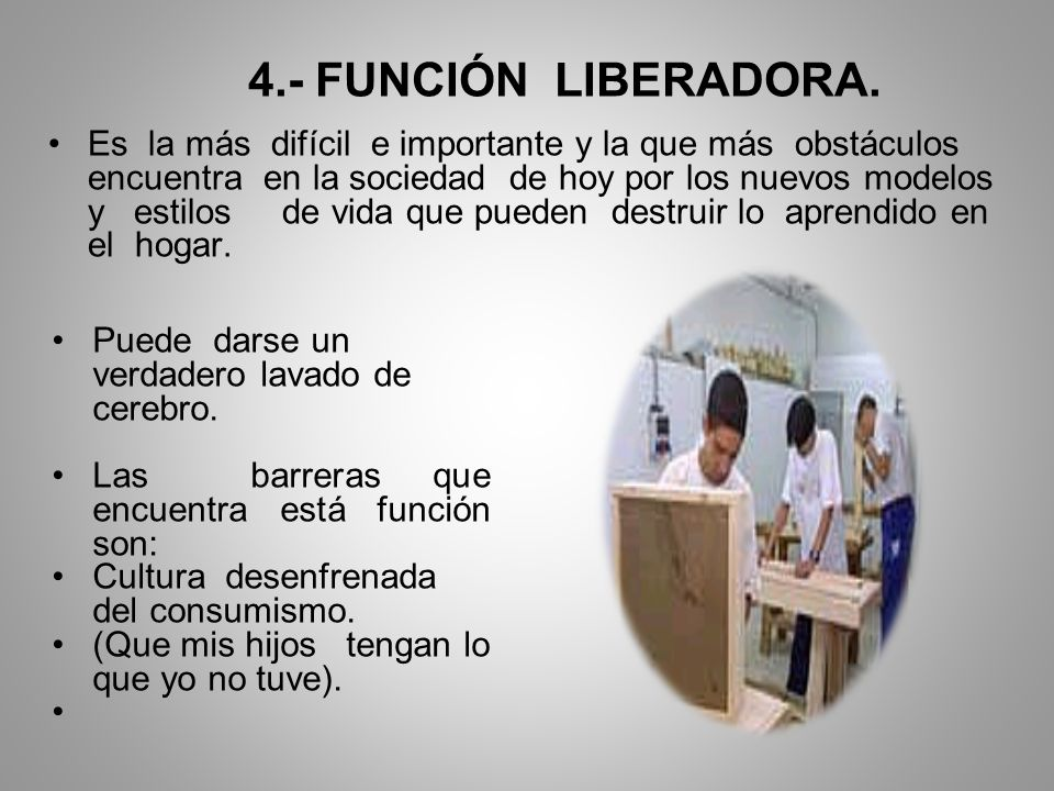 4.- FUNCIÓN LIBERADORA.
