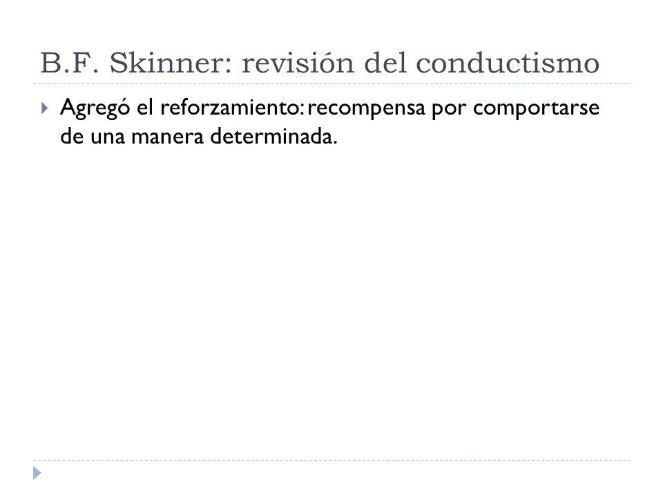 B.F. Skinner: revisión del conductismo