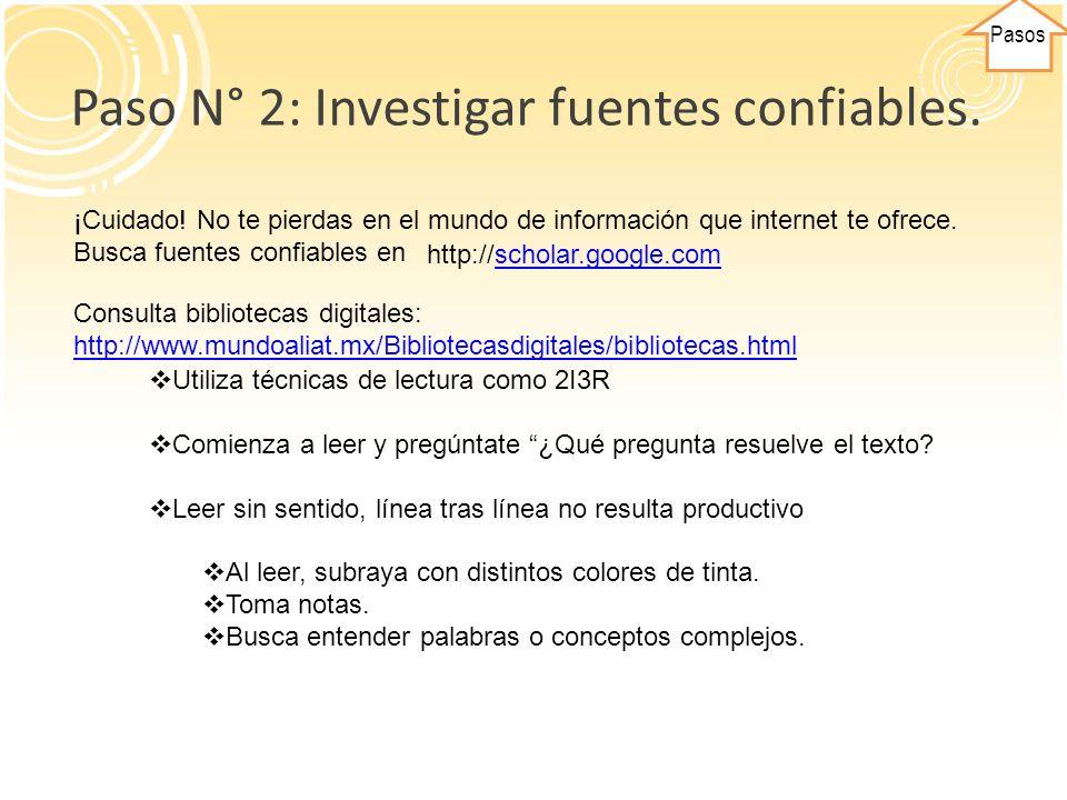 Paso N° 2: Investigar fuentes confiables.