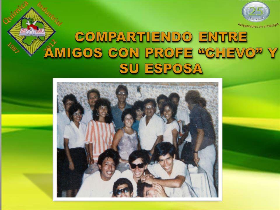 COMPARTIENDO ENTRE AMIGOS CON PROFE CHEVO Y SU ESPOSA