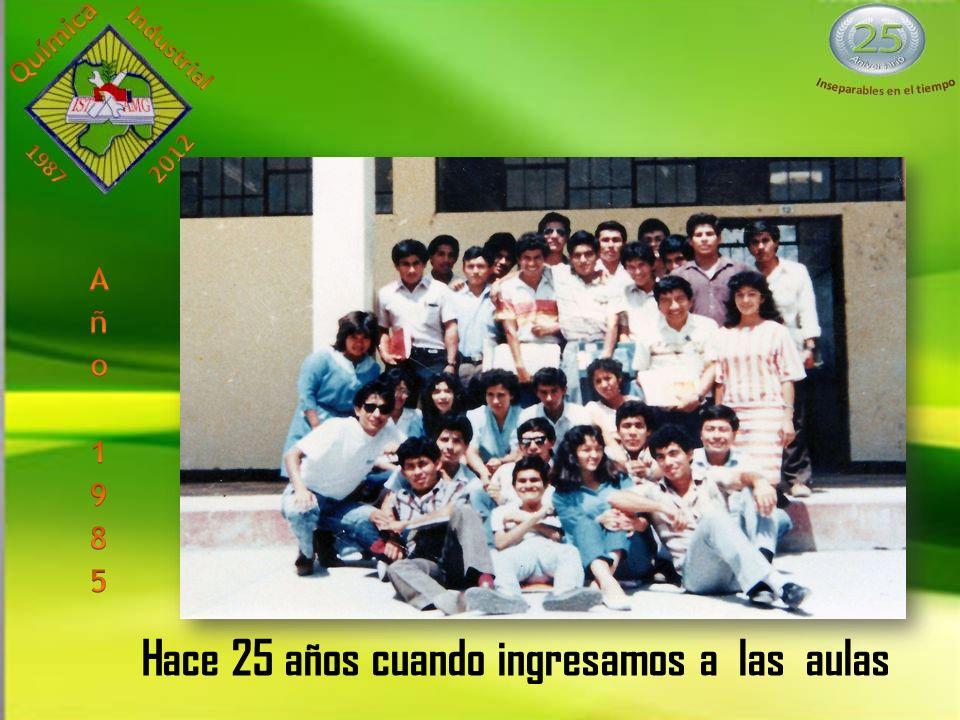Hace 25 años cuando ingresamos a las aulas