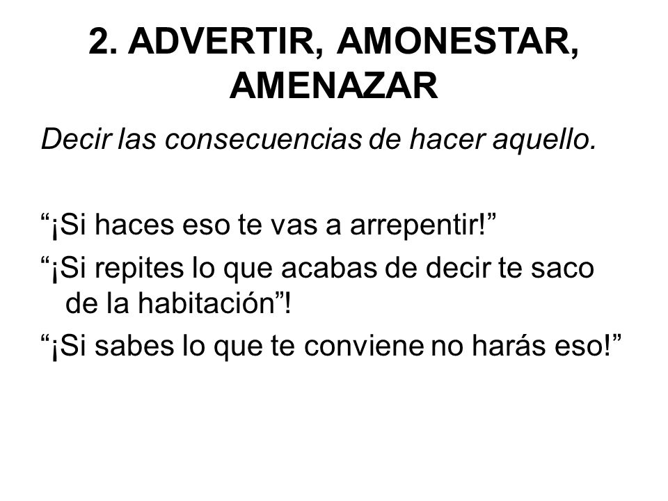 2. ADVERTIR, AMONESTAR, AMENAZAR