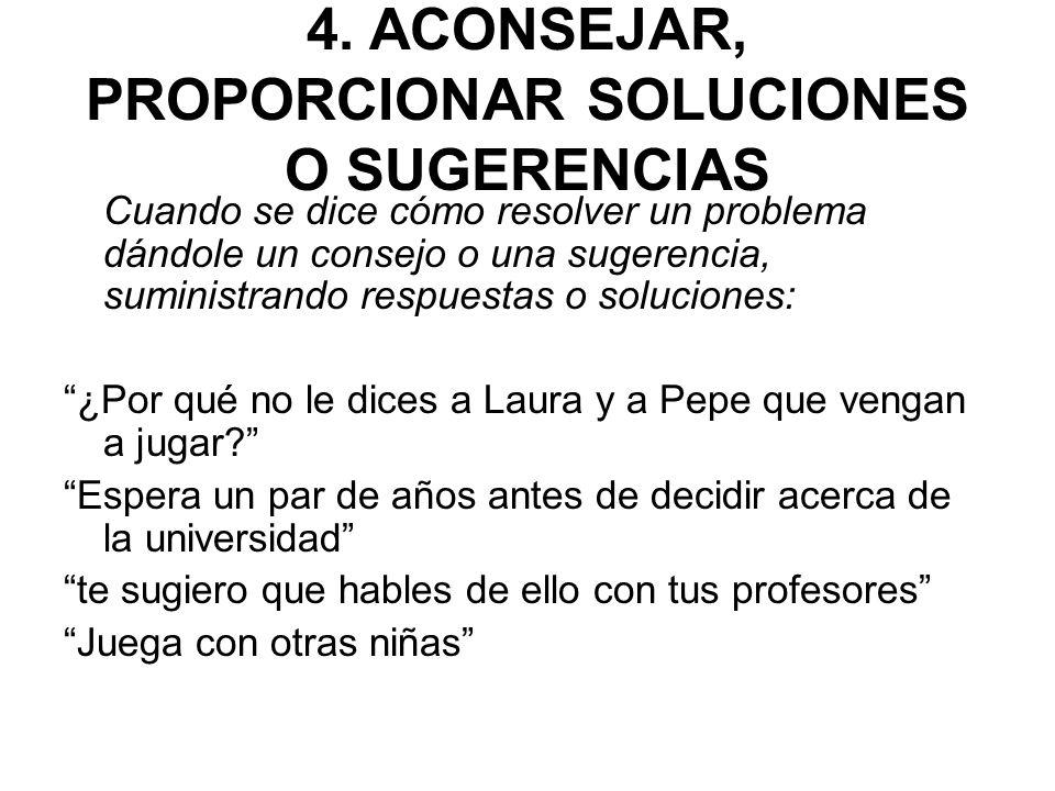 4. ACONSEJAR, PROPORCIONAR SOLUCIONES O SUGERENCIAS