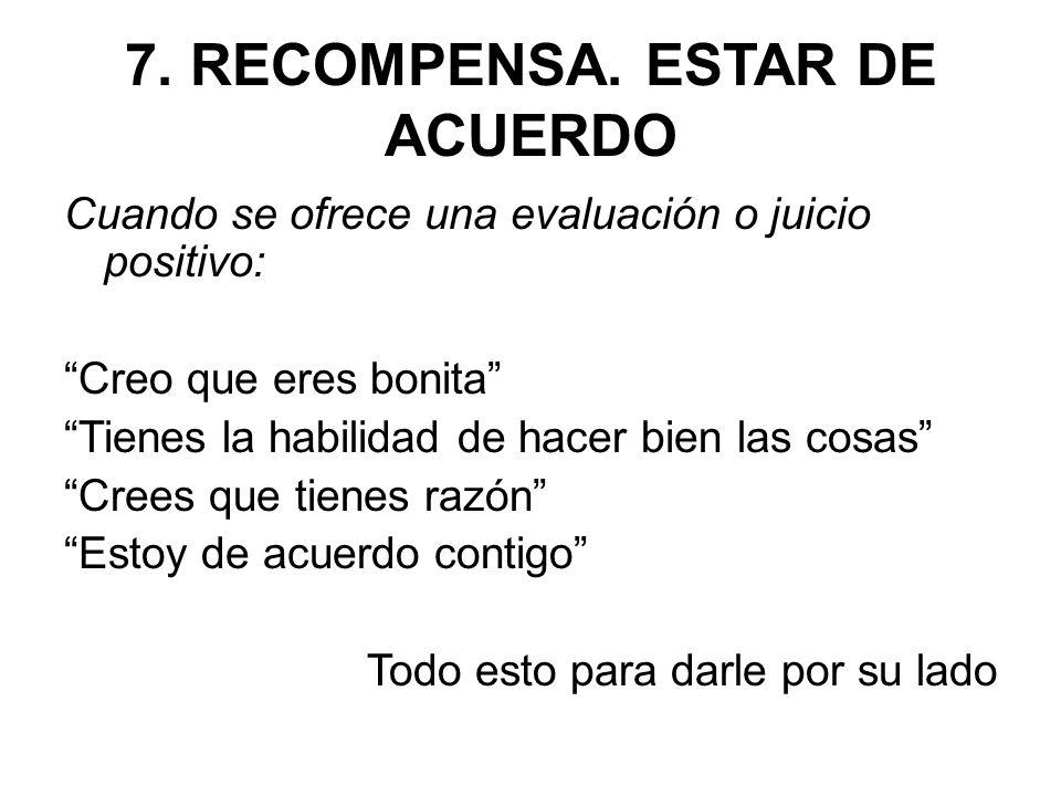 7. RECOMPENSA. ESTAR DE ACUERDO