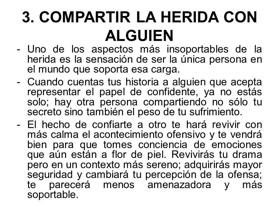 3. COMPARTIR LA HERIDA CON ALGUIEN