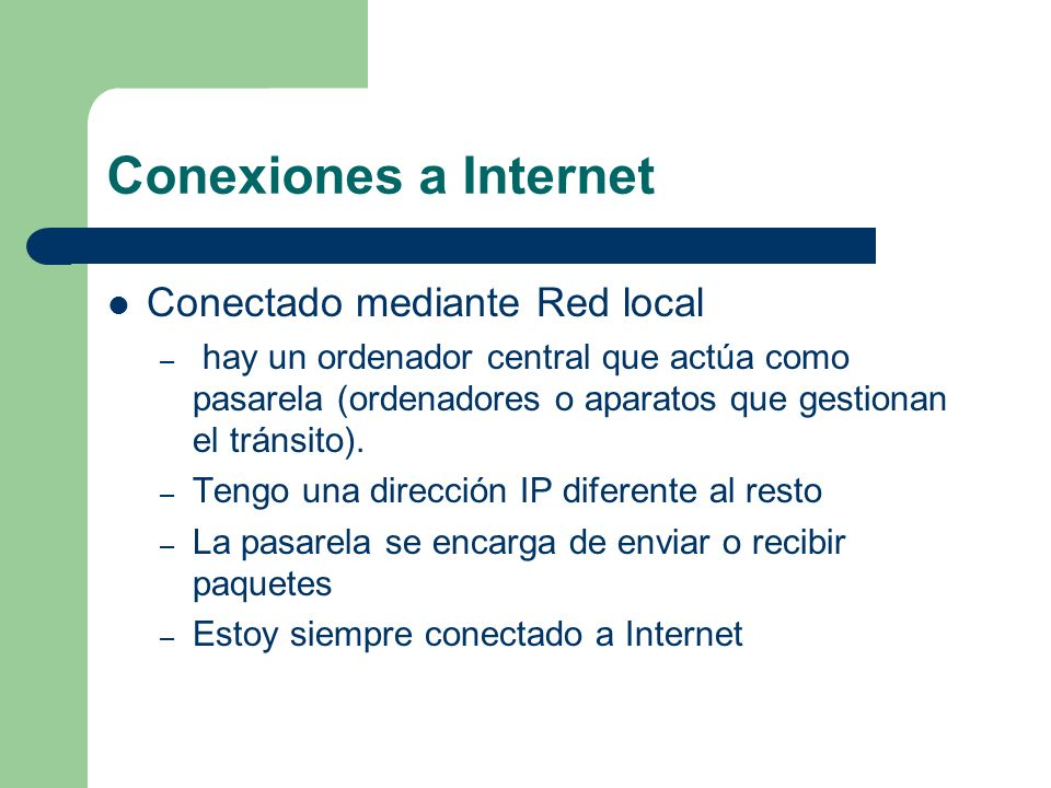 Conexiones a Internet Conectado mediante Red local
