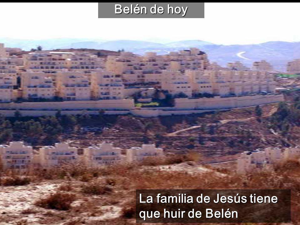 Belén de hoy La familia de Jesús tiene que huir de Belén