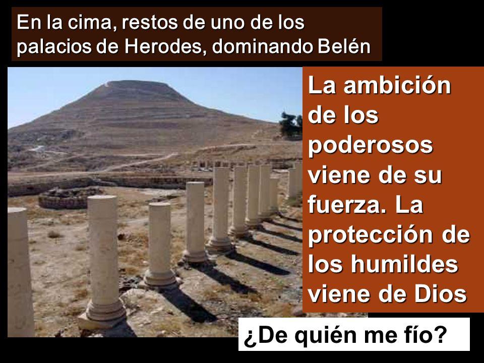 En la cima, restos de uno de los palacios de Herodes, dominando Belén