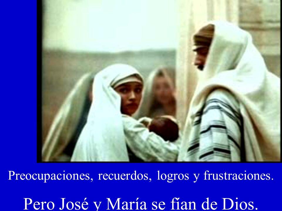 Pero José y María se fían de Dios.