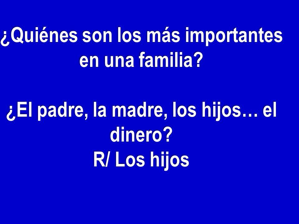 ¿Quiénes son los más importantes en una familia