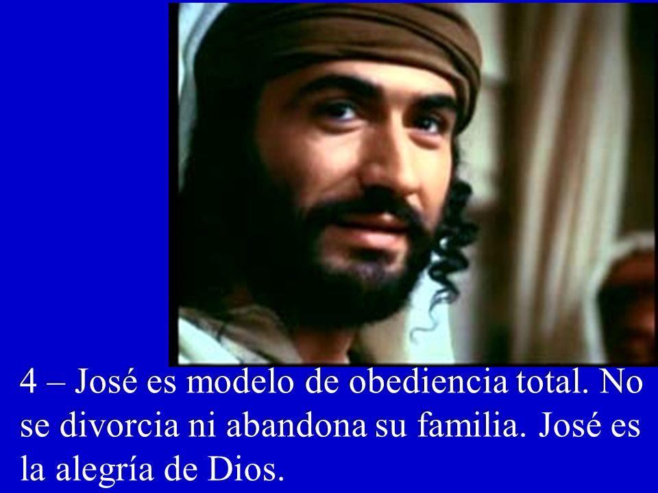4 – José es modelo de obediencia total