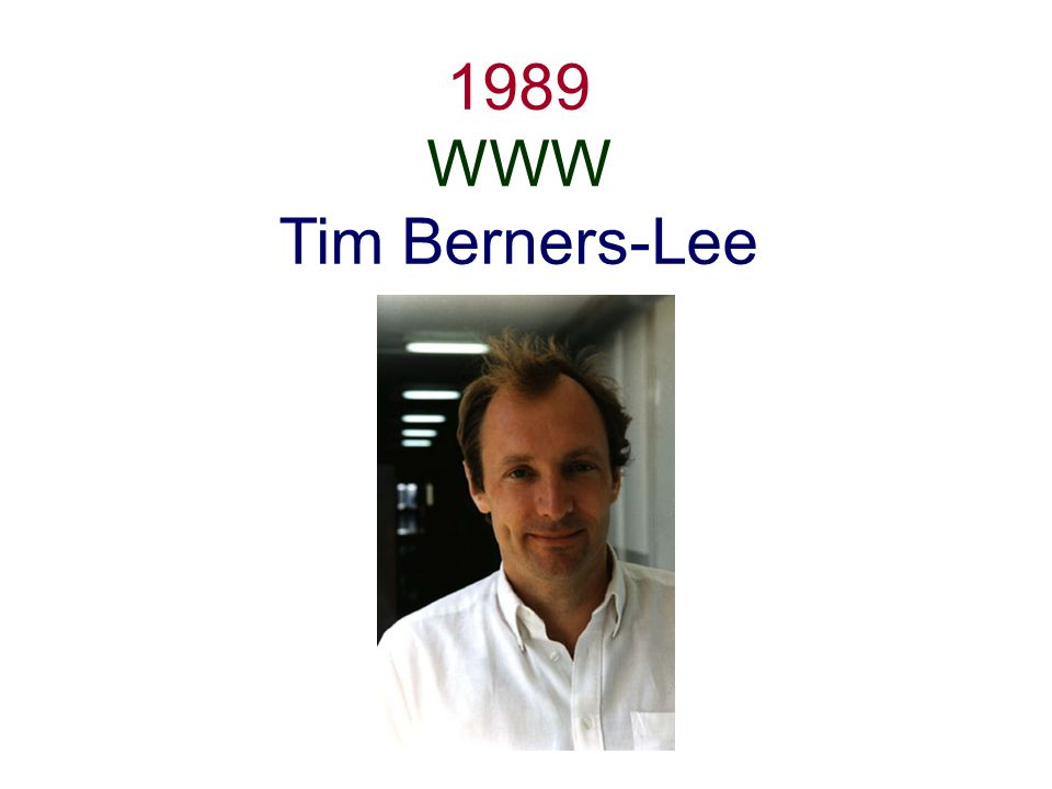 1989 WWW Tim Berners-Lee