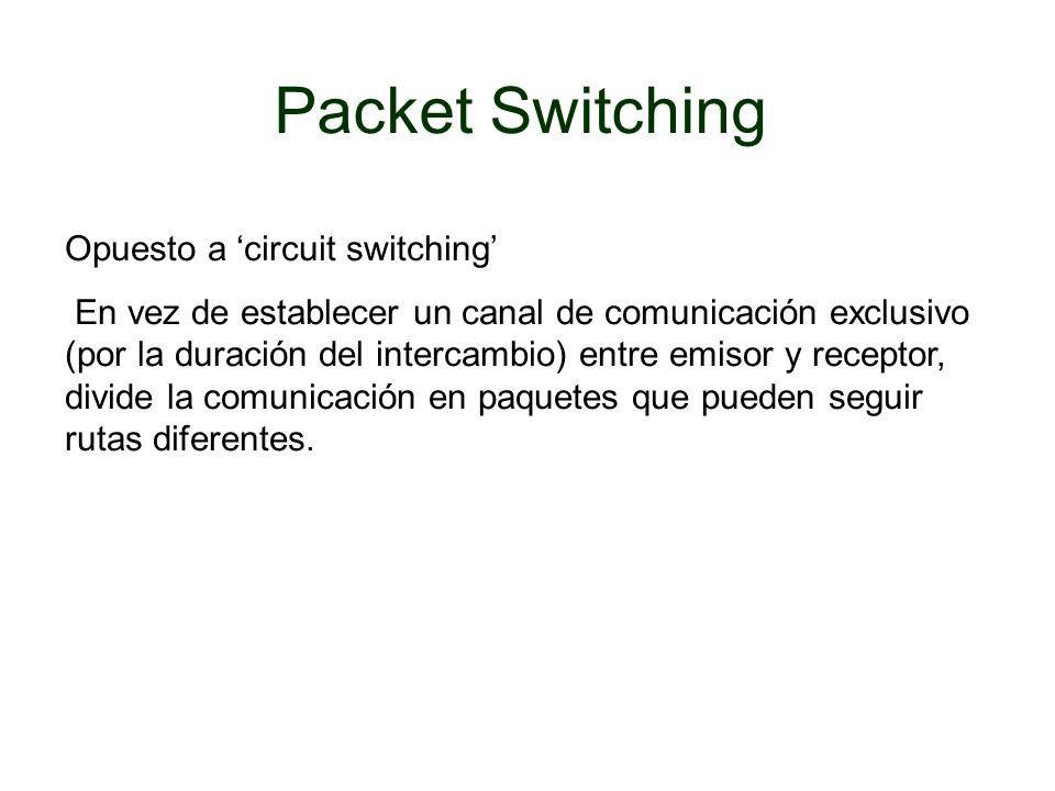 Packet Switching Opuesto a 'circuit switching'