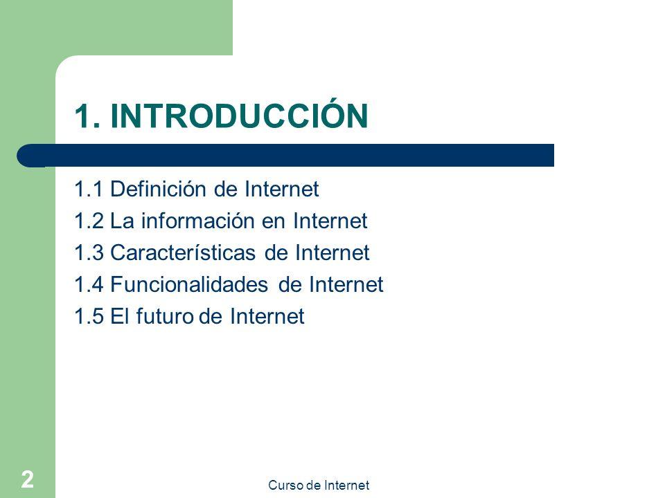 1. INTRODUCCIÓN 1.1 Definición de Internet